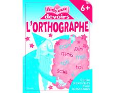 Livre d'aide aux devoirs : L'orthographe - 6 ans et plus